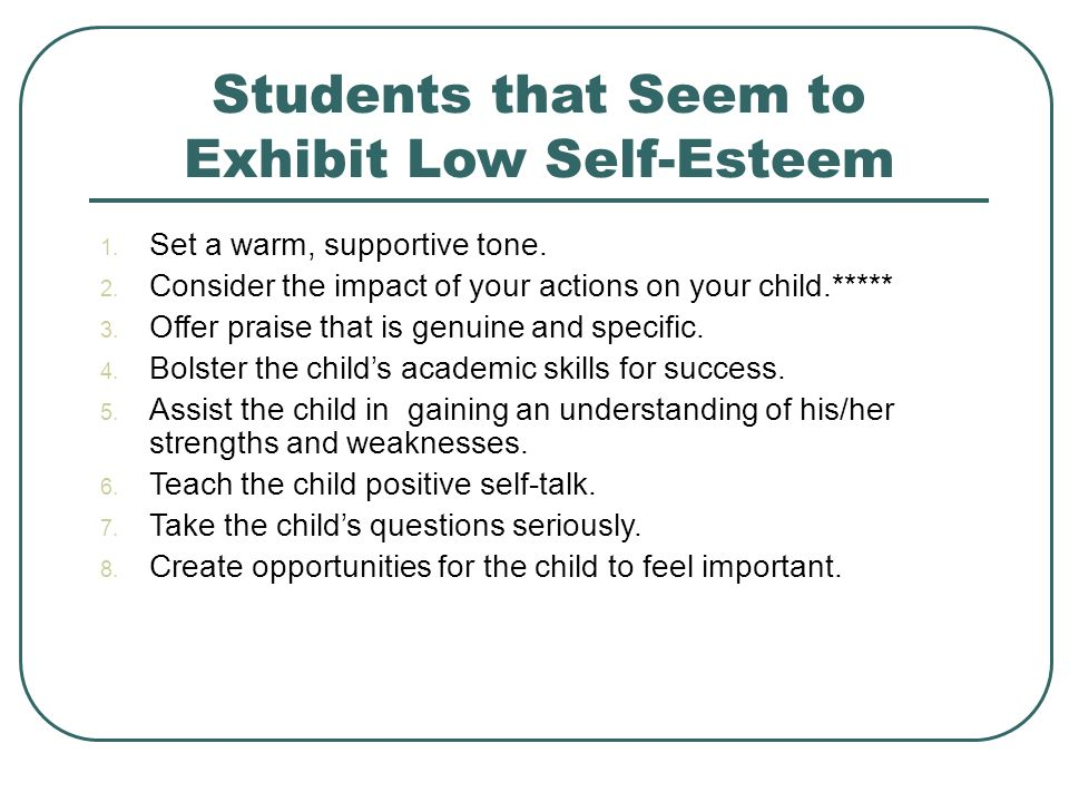 Students that Seem to Exhibit Low Self-Esteem