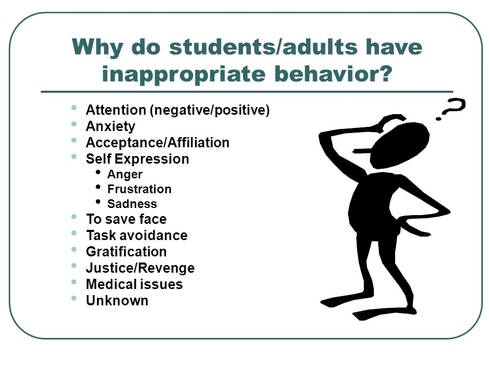 Why do students/adults have inappropriate behavior