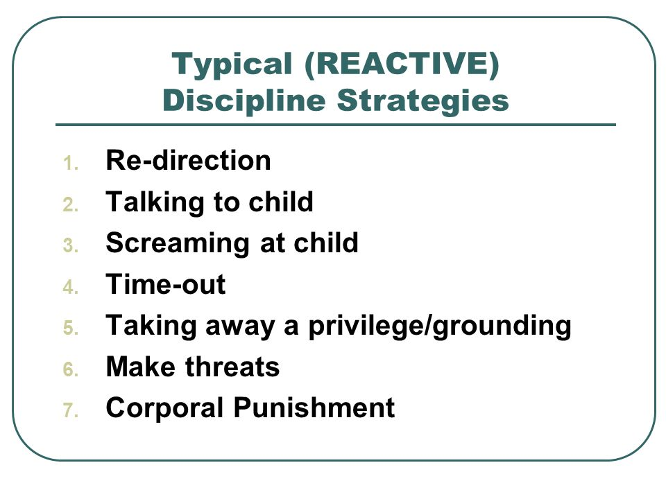 Typical (REACTIVE) Discipline Strategies