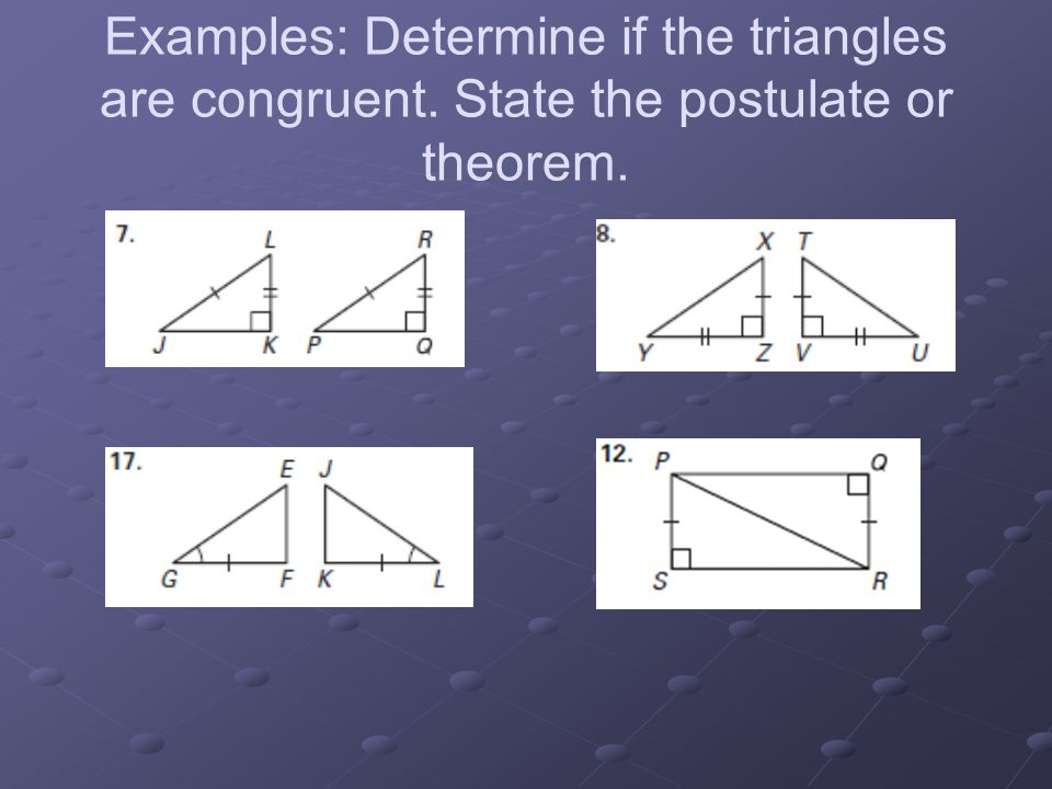 Examples: Determine if the triangles are congruent