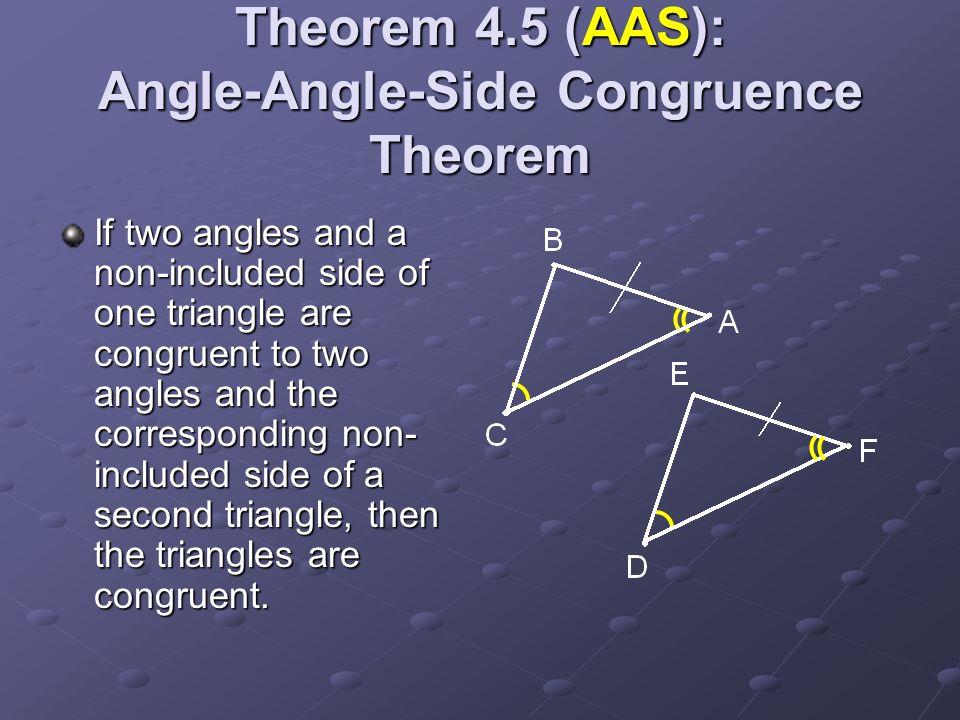 Theorem 4.5 (AAS): Angle-Angle-Side Congruence Theorem