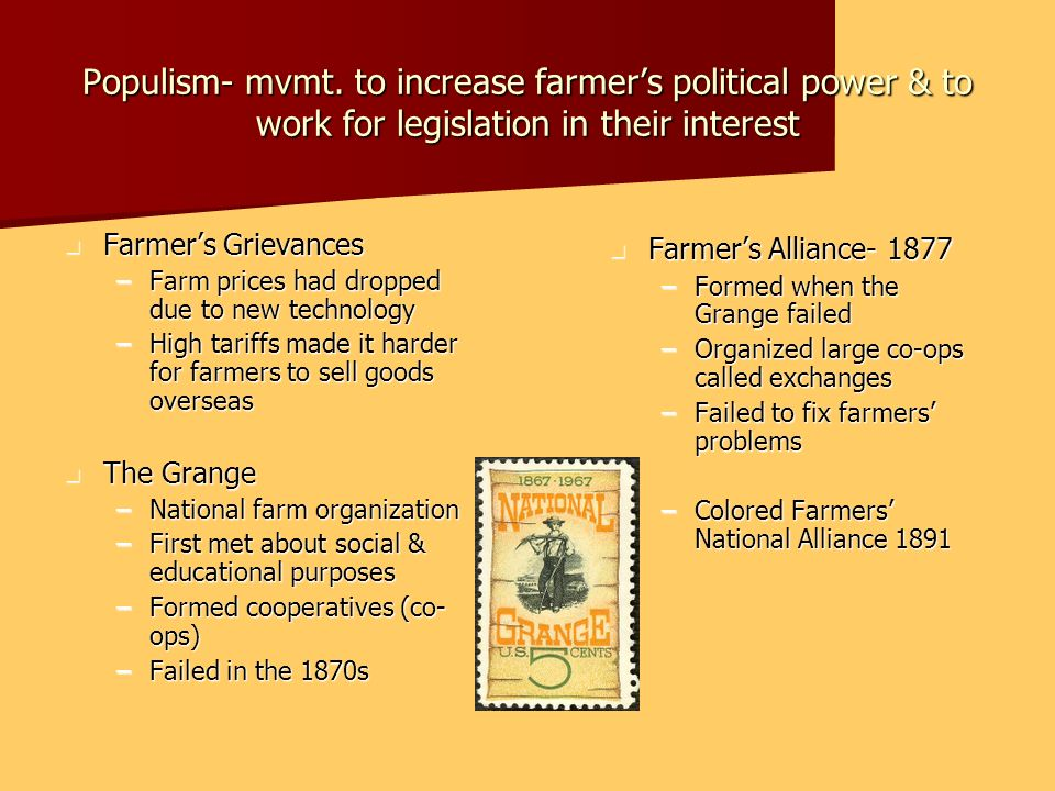 Populism- mvmt. to increase farmer's political power & to work for legislation in their interest