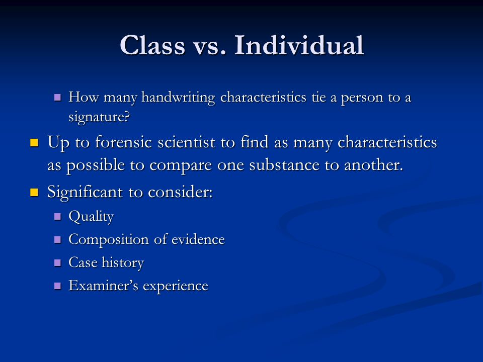 Class vs. Individual How many handwriting characteristics tie a person to a signature