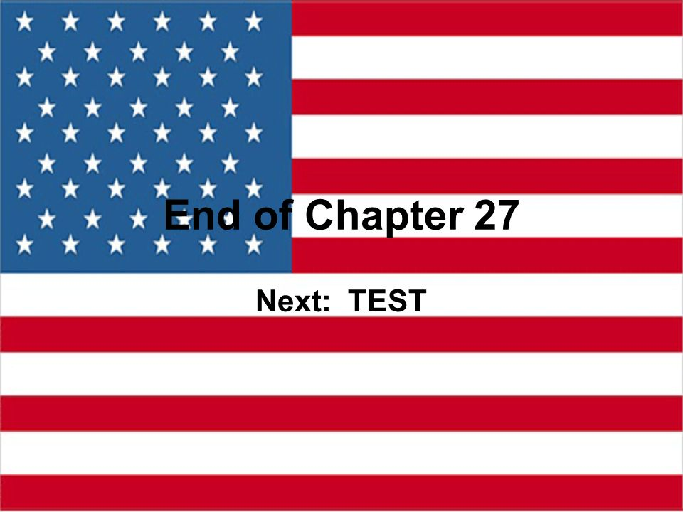 End of Chapter 27 Next: TEST