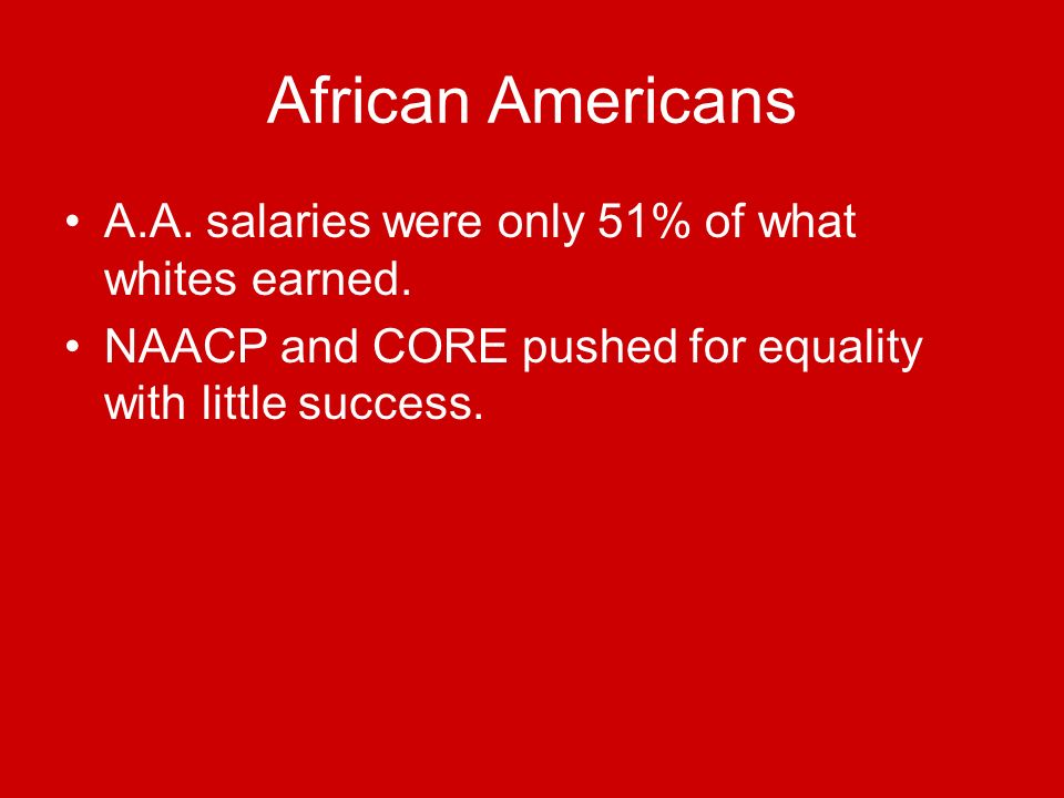 African Americans A.A. salaries were only 51% of what whites earned.