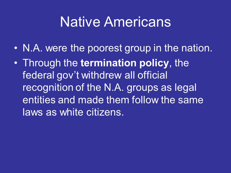 Native Americans N.A. were the poorest group in the nation.