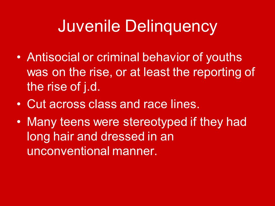 Juvenile Delinquency Antisocial or criminal behavior of youths was on the rise, or at least the reporting of the rise of j.d.