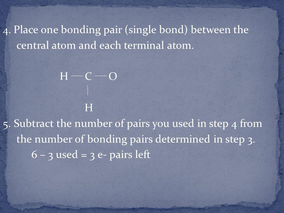 central atom and each terminal atom. H C O H