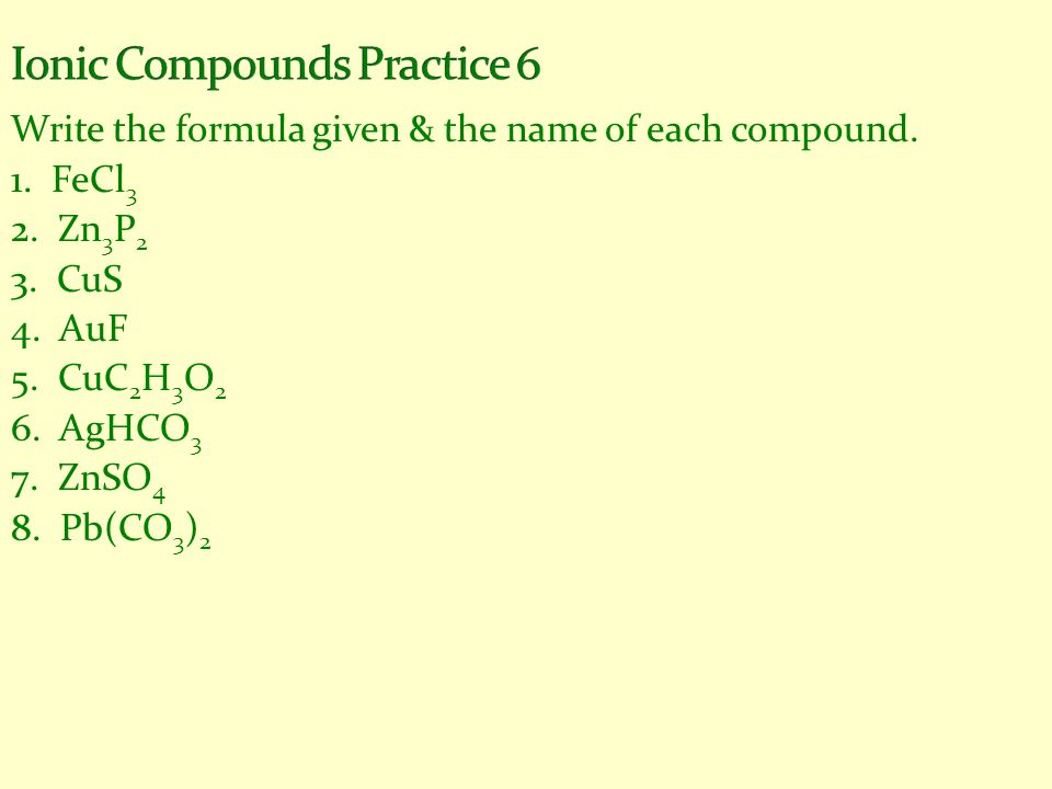 Ionic Compounds Practice 6