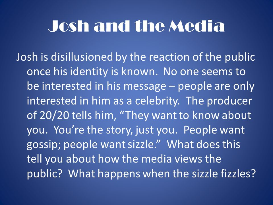 Josh and the Media