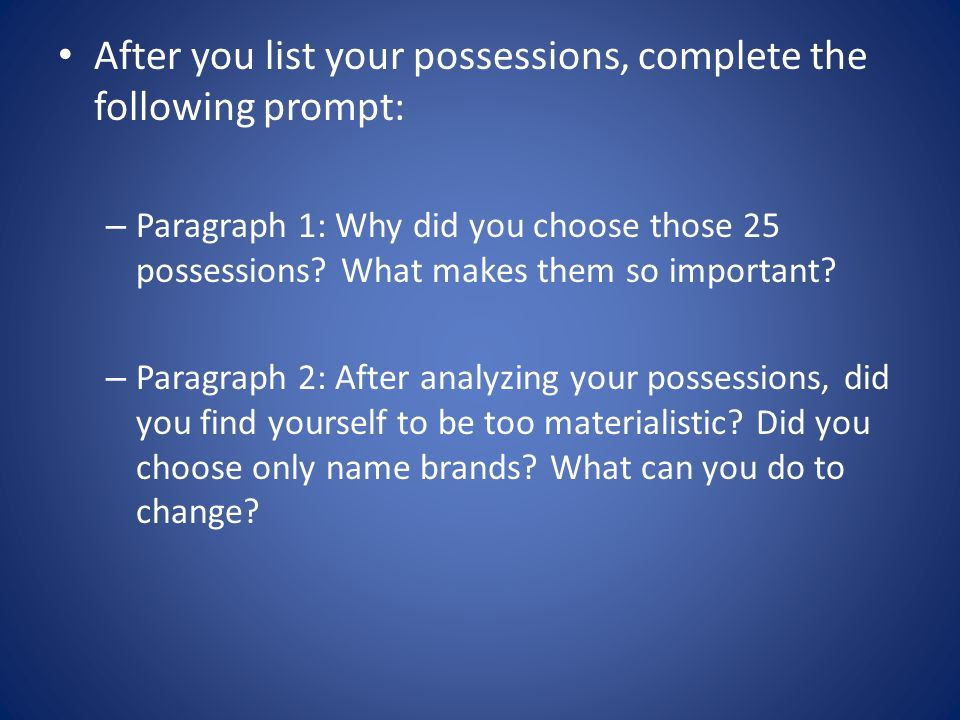 After you list your possessions, complete the following prompt: