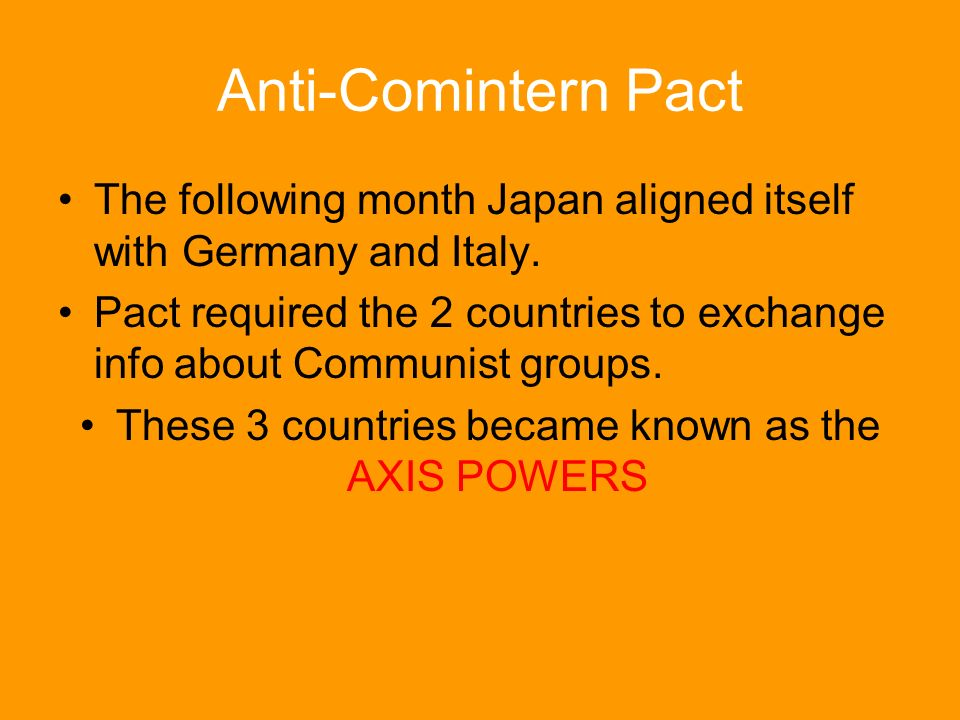 These 3 countries became known as the AXIS POWERS