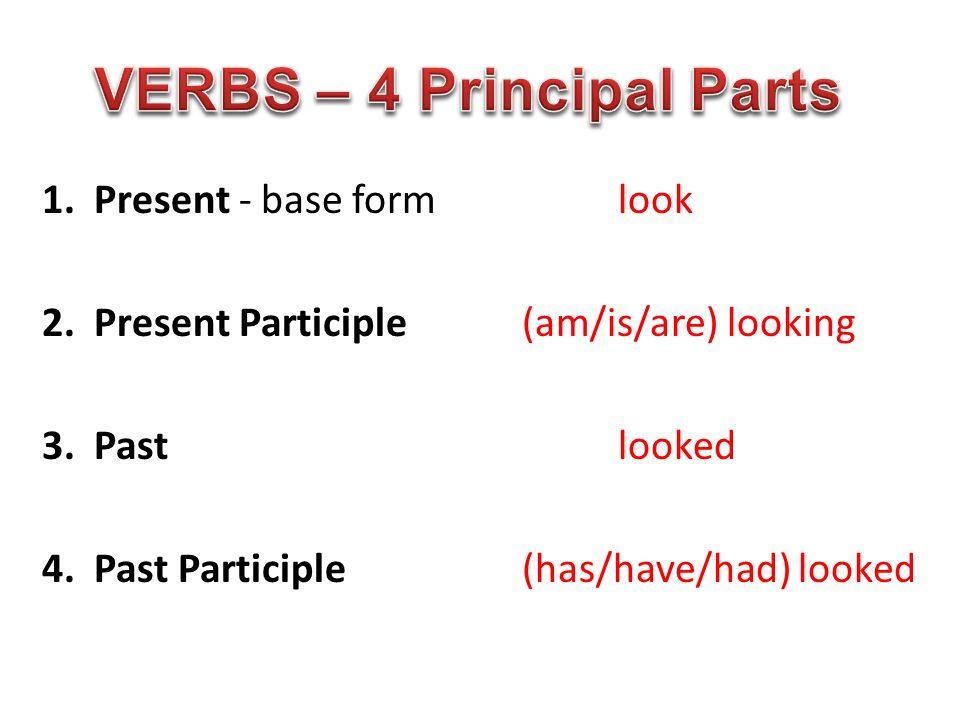 VERBS – 4 Principal Parts