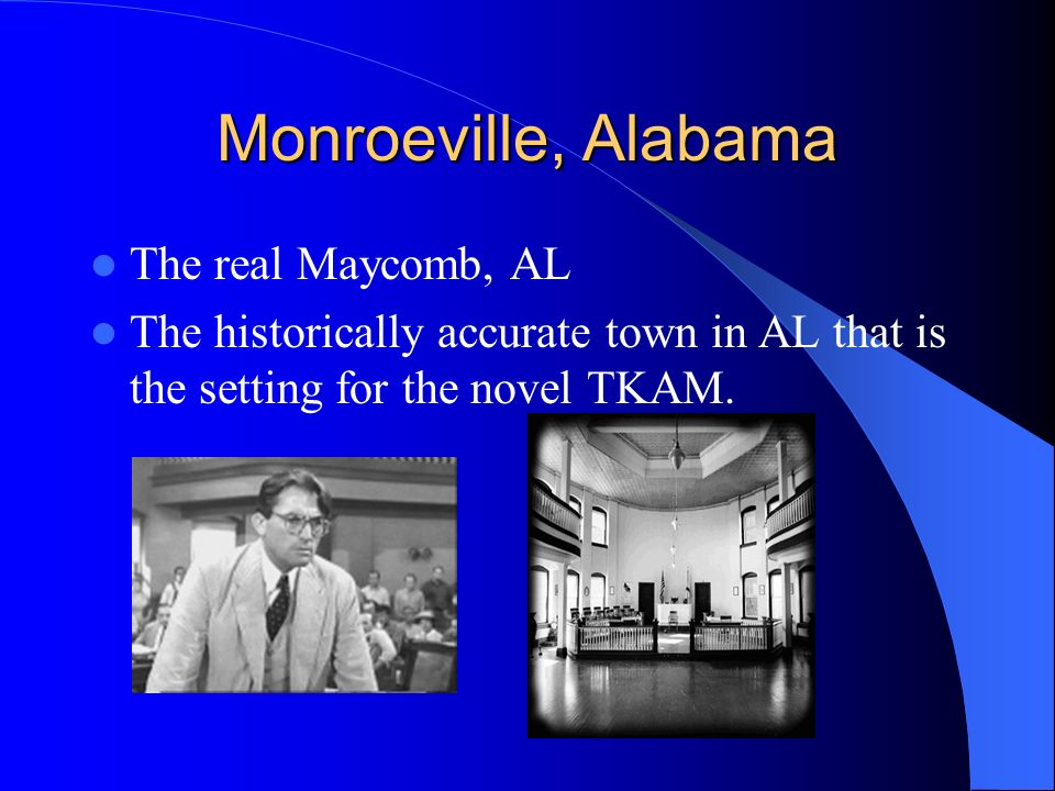 Monroeville, Alabama The real Maycomb, AL