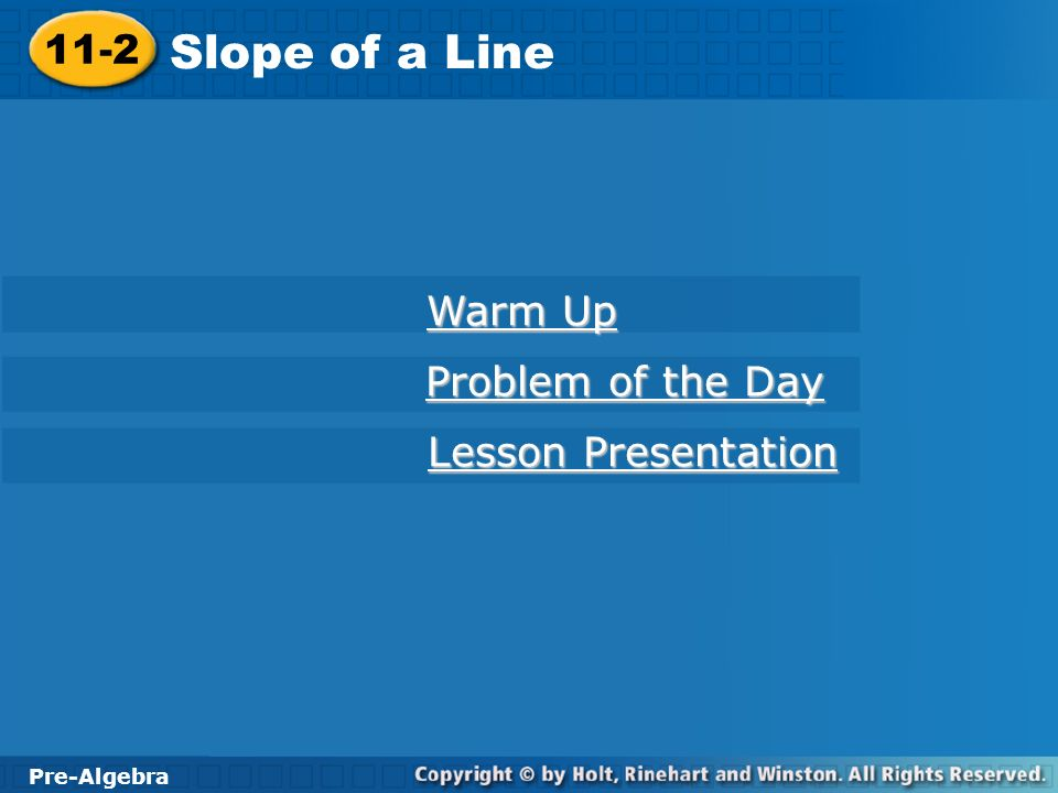 Slope of a Line 11-2 Warm Up Problem of the Day Lesson Presentation