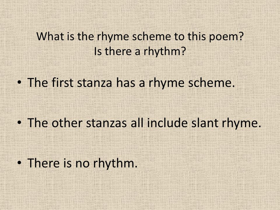 What is the rhyme scheme to this poem Is there a rhythm
