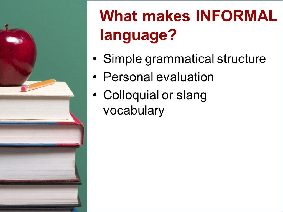 What makes INFORMAL language