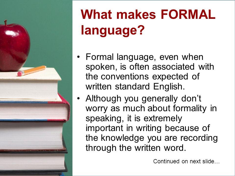 What makes FORMAL language