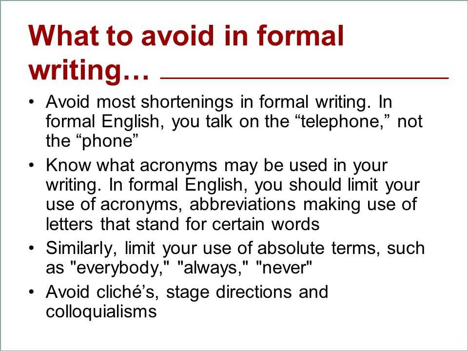 What to avoid in formal writing…