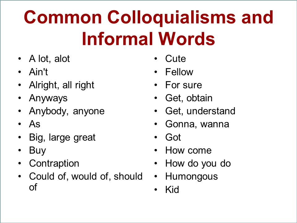 Common Colloquialisms and Informal Words