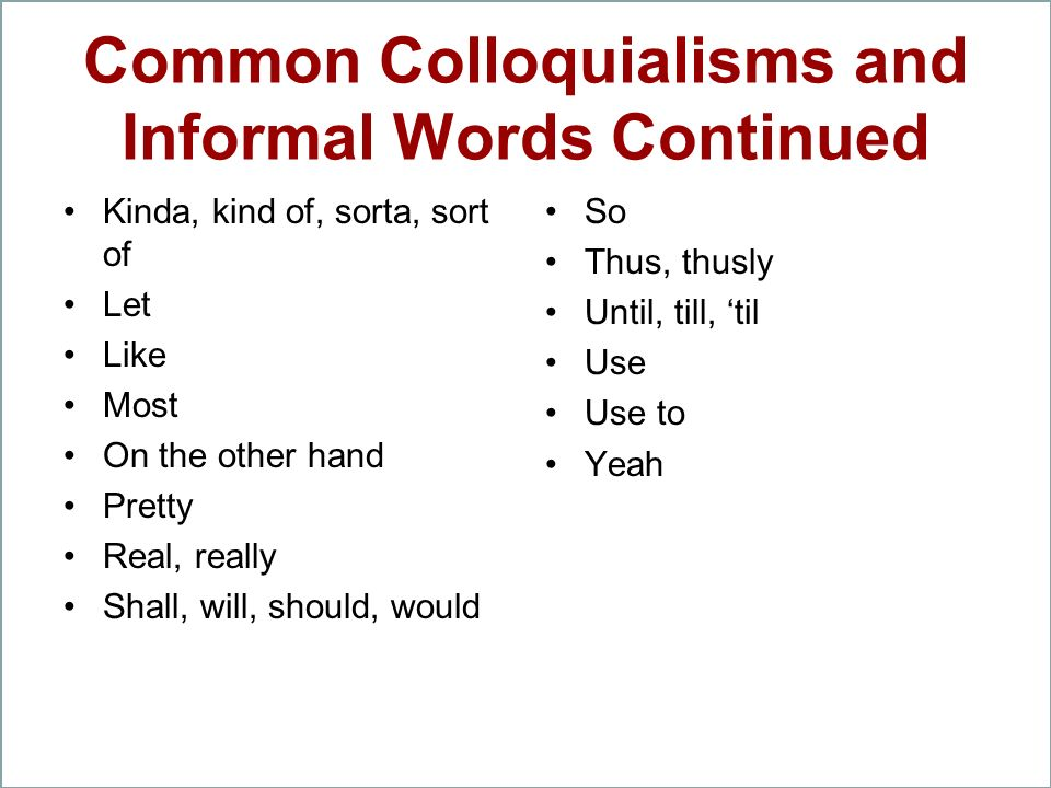 Common Colloquialisms and Informal Words Continued