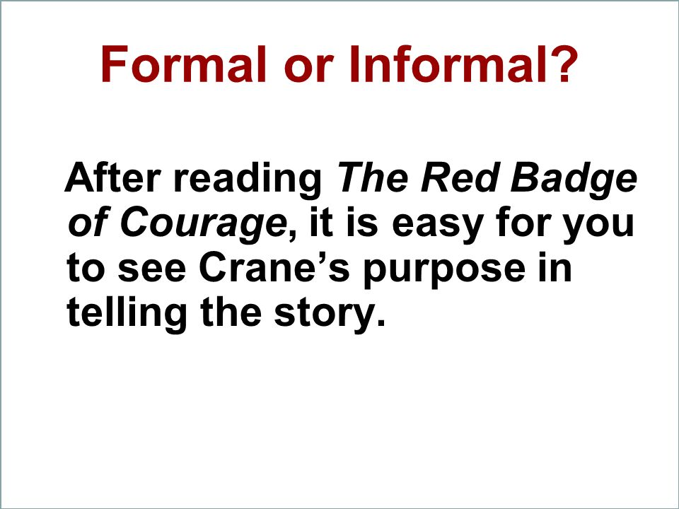 Formal or Informal.