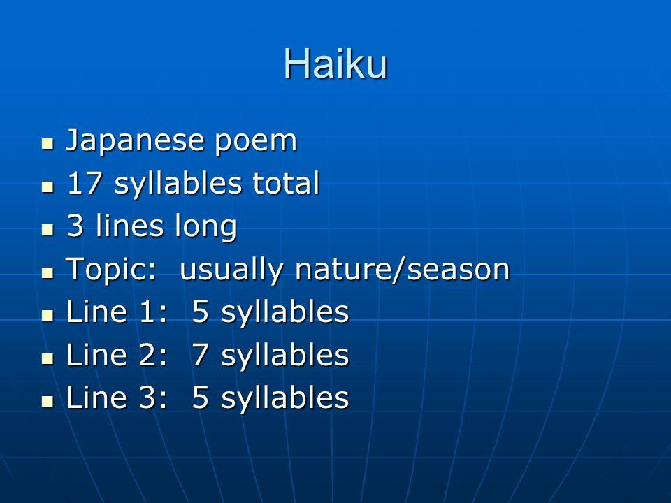 Haiku Japanese poem 17 syllables total 3 lines long