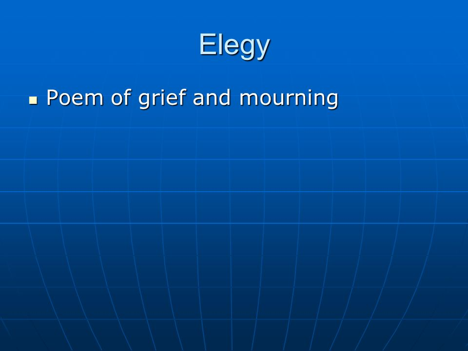 Elegy Poem of grief and mourning