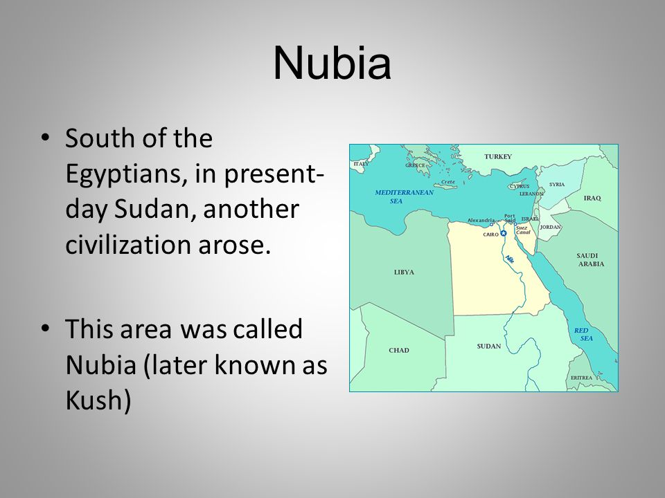 Nubia South of the Egyptians, in present-day Sudan, another civilization arose.