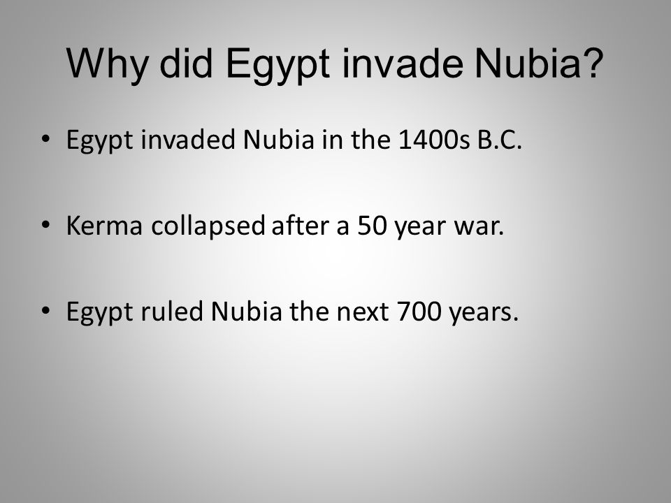Why did Egypt invade Nubia
