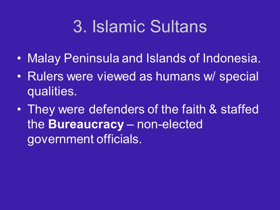 3. Islamic Sultans Malay Peninsula and Islands of Indonesia.