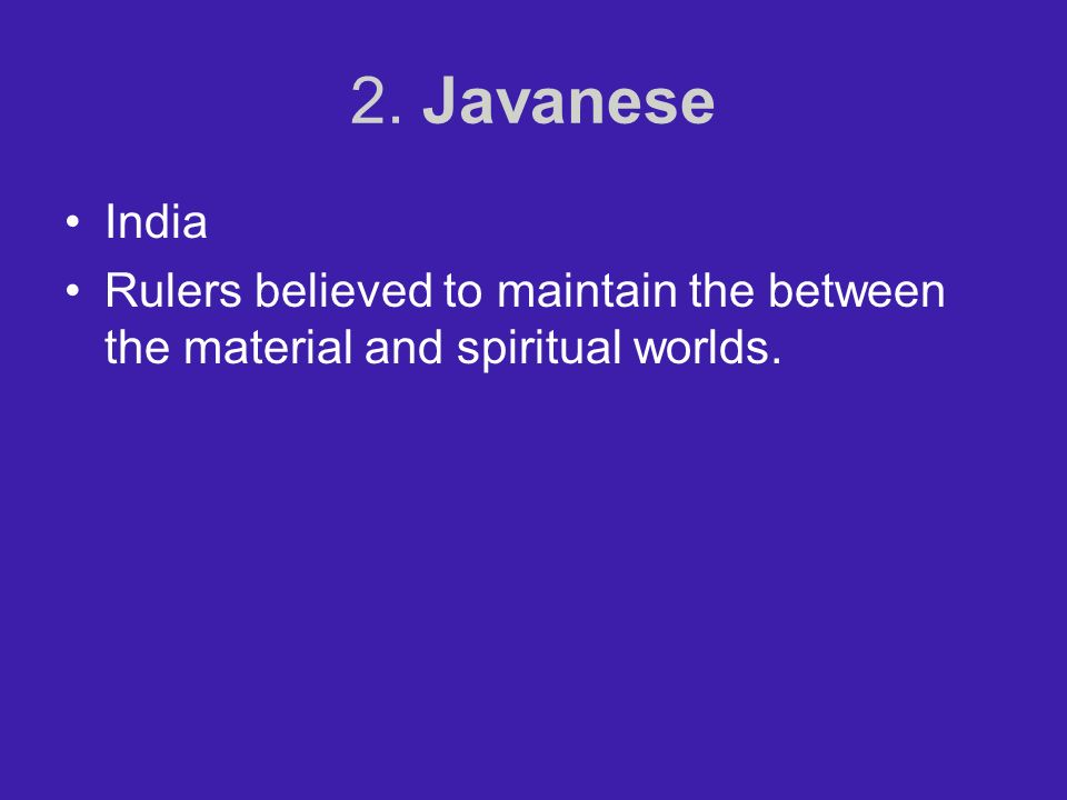 2. Javanese India Rulers believed to maintain the between the material and spiritual worlds.