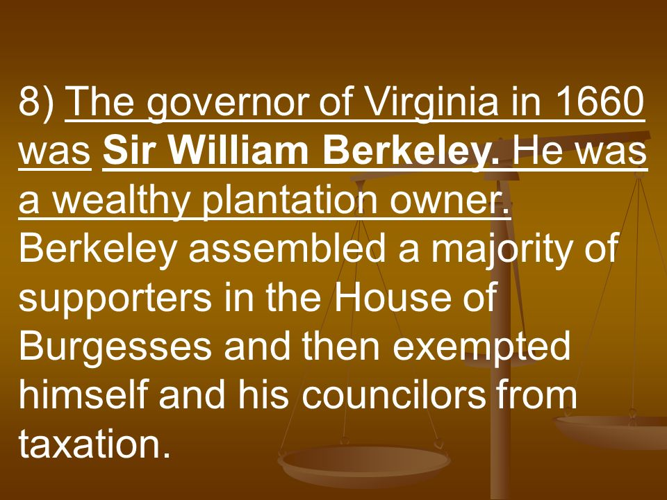 8) The governor of Virginia in 1660 was Sir William Berkeley