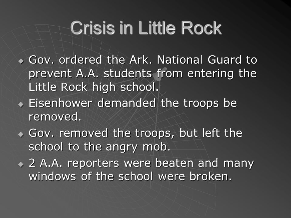 Crisis in Little Rock Gov. ordered the Ark. National Guard to prevent A.A. students from entering the Little Rock high school.