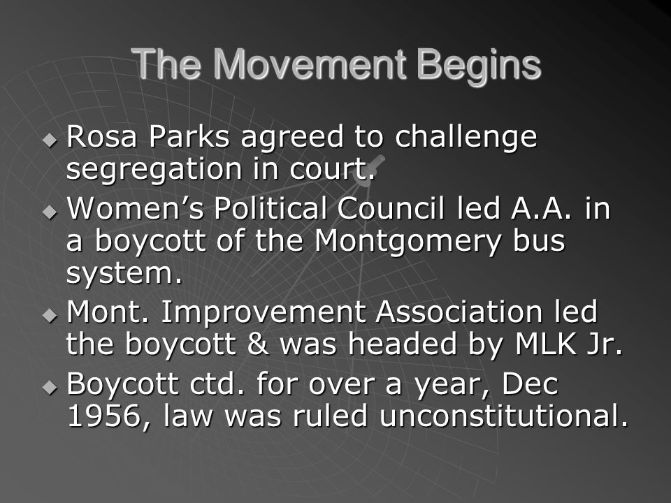 The Movement Begins Rosa Parks agreed to challenge segregation in court.