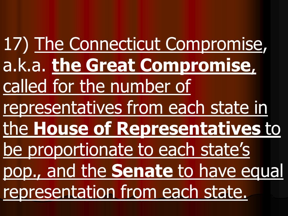 17) The Connecticut Compromise, a. k. a