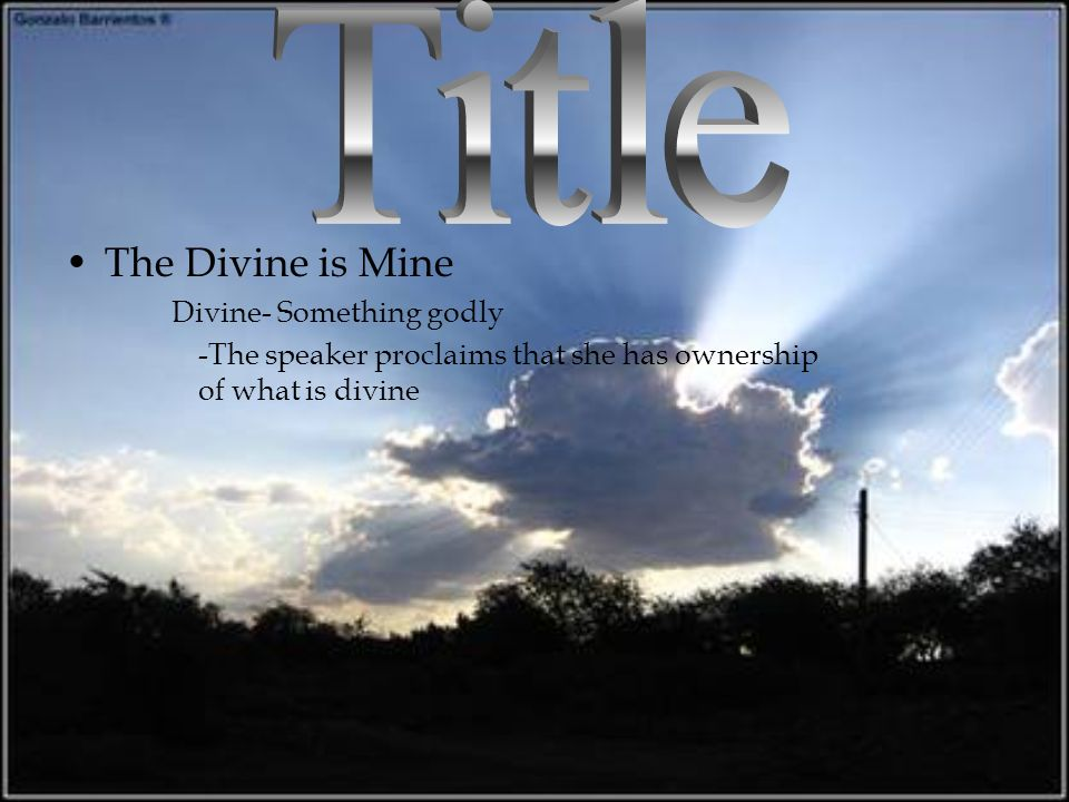 Title The Divine is Mine Divine- Something godly