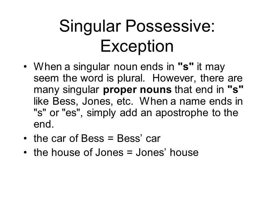 Singular Possessive: Exception