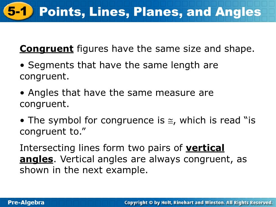 Congruent figures have the same size and shape.