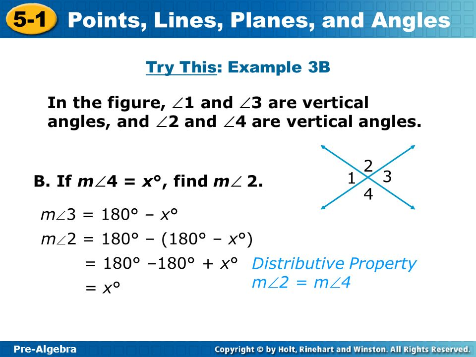 Try This: Example 3B In the figure, 1 and 3 are vertical angles, and 2 and 4 are vertical angles.