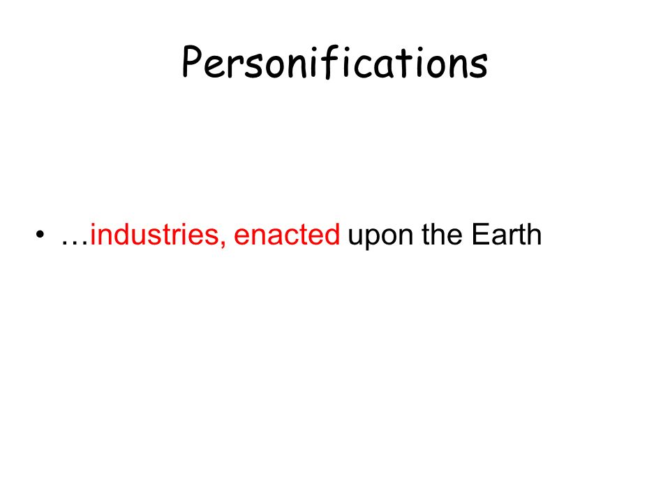 Personifications …industries, enacted upon the Earth