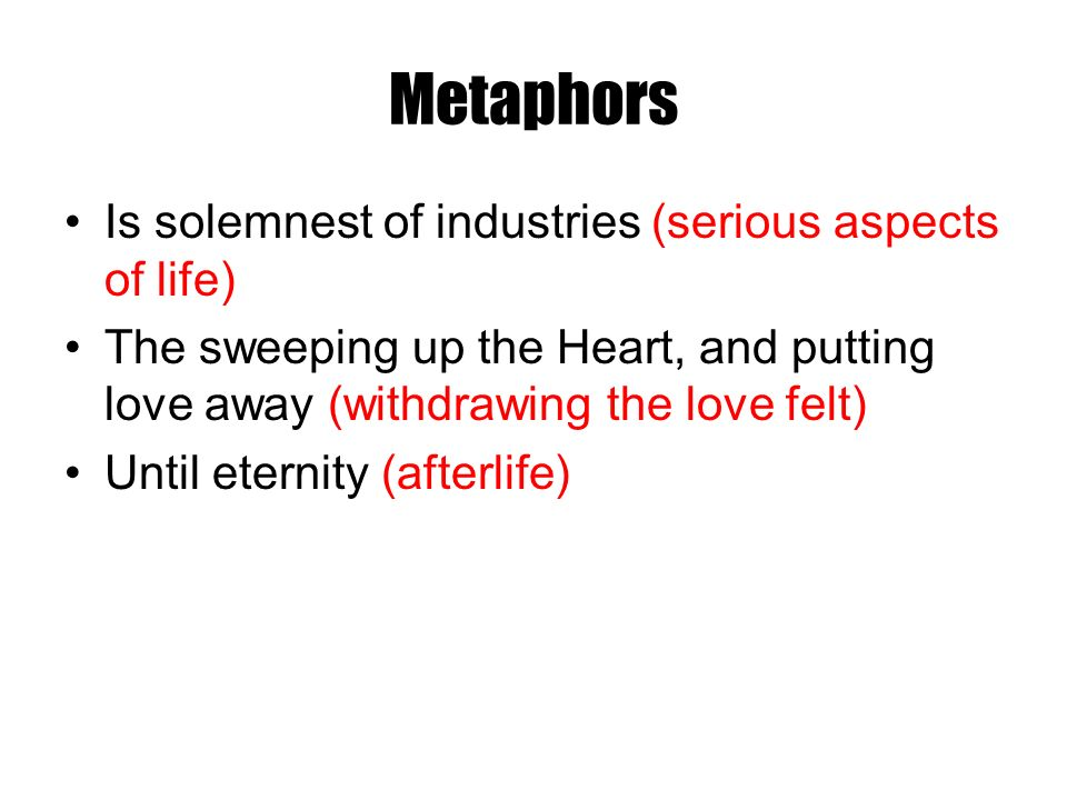 Metaphors Is solemnest of industries (serious aspects of life)
