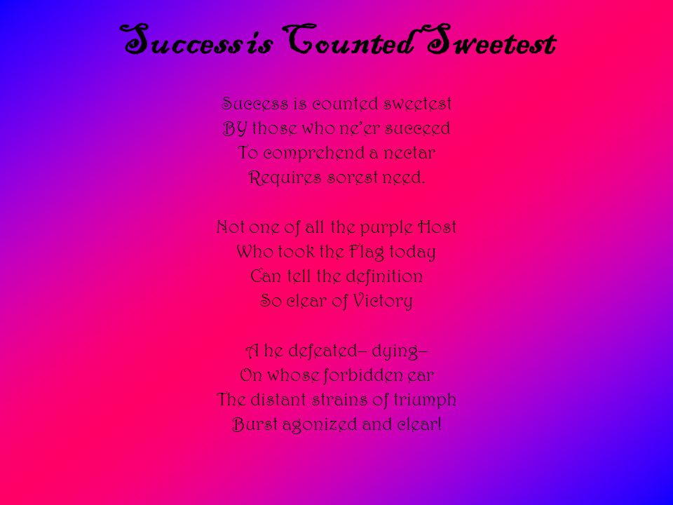 Success is Counted Sweetest
