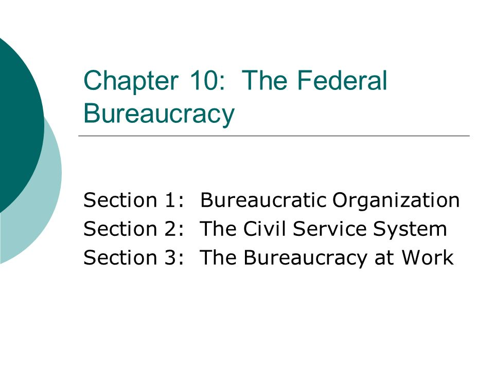 Chapter 10: The Federal Bureaucracy