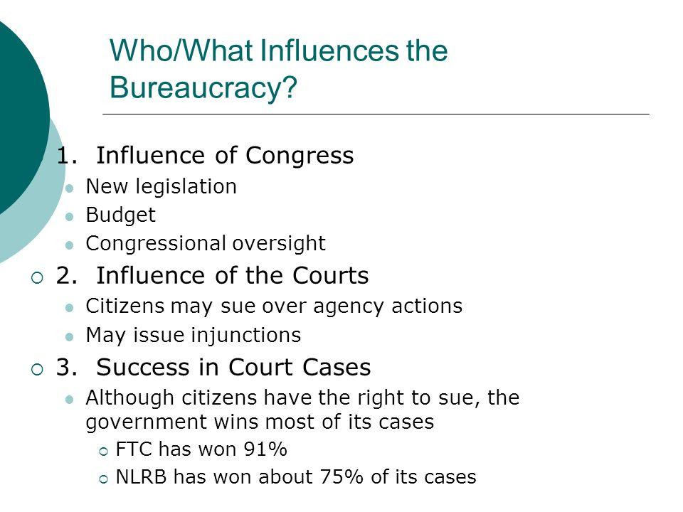 Who/What Influences the Bureaucracy