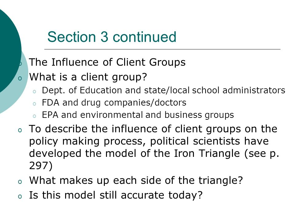 Section 3 continued The Influence of Client Groups
