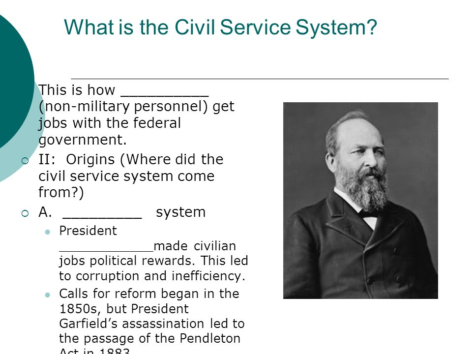What is the Civil Service System