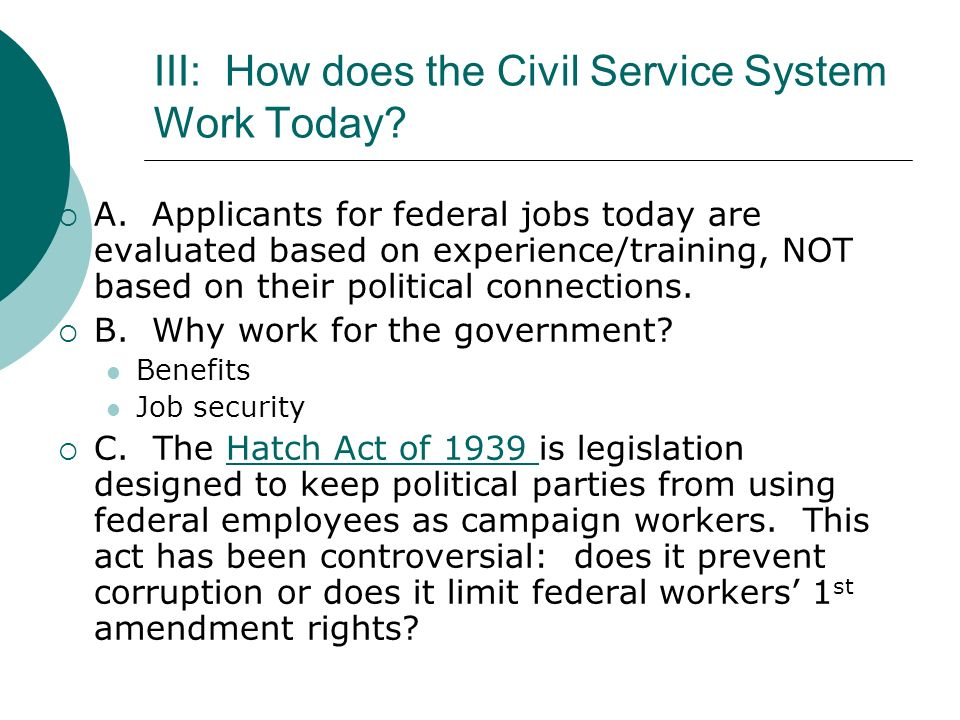 III: How does the Civil Service System Work Today