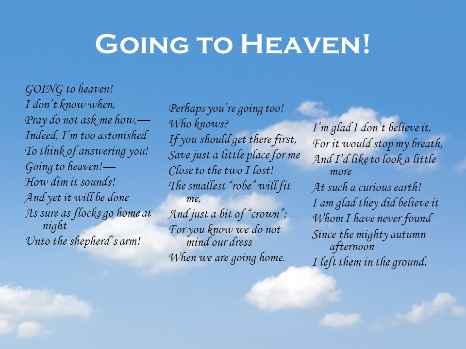 Going to Heaven! GOING to heaven! I don't know when,