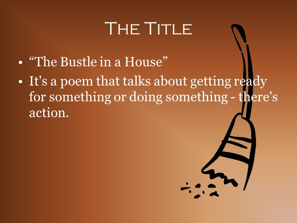 The Title The Bustle in a House